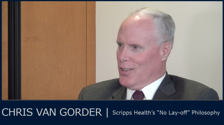 "Image result for Chris Van Gorder on Scripps Health's ""no lay-off"" philosophy"